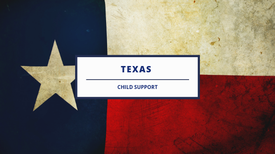 Texas Child Support Overview For Dads